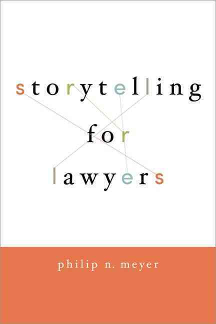 Storytelling for Lawyers By Meyer, Philip
