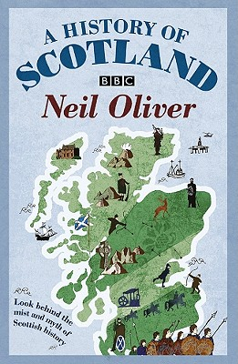 A History of Scotland By Oliver, Neil