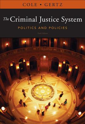 The Criminal Justice System By Cole, George F./ Gertz, Marc G.